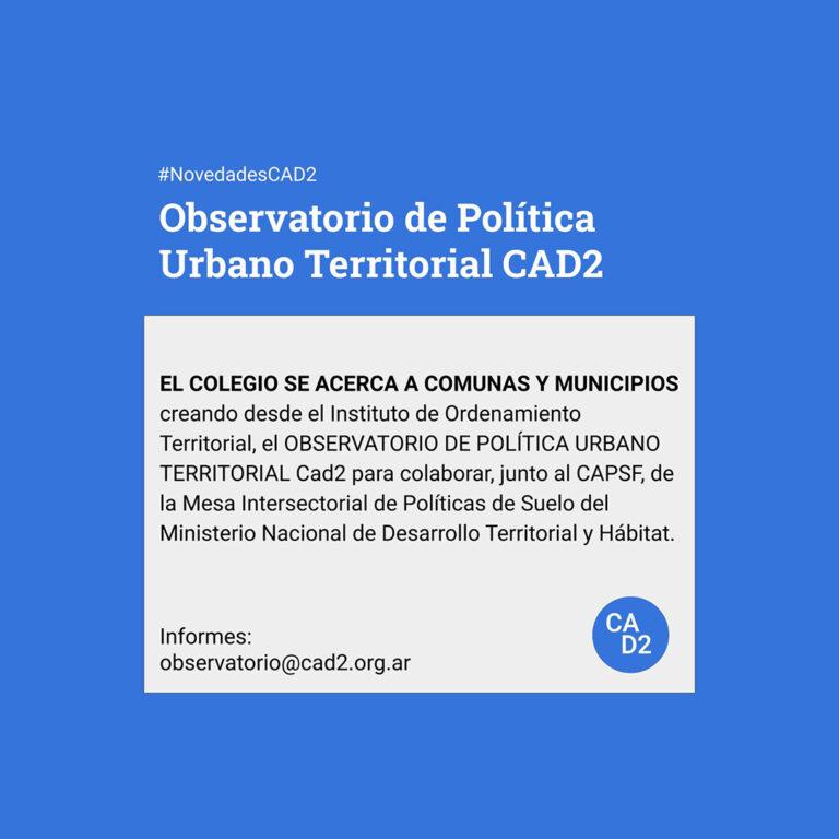 Observatorio de Política Urbano Territorial CAD2