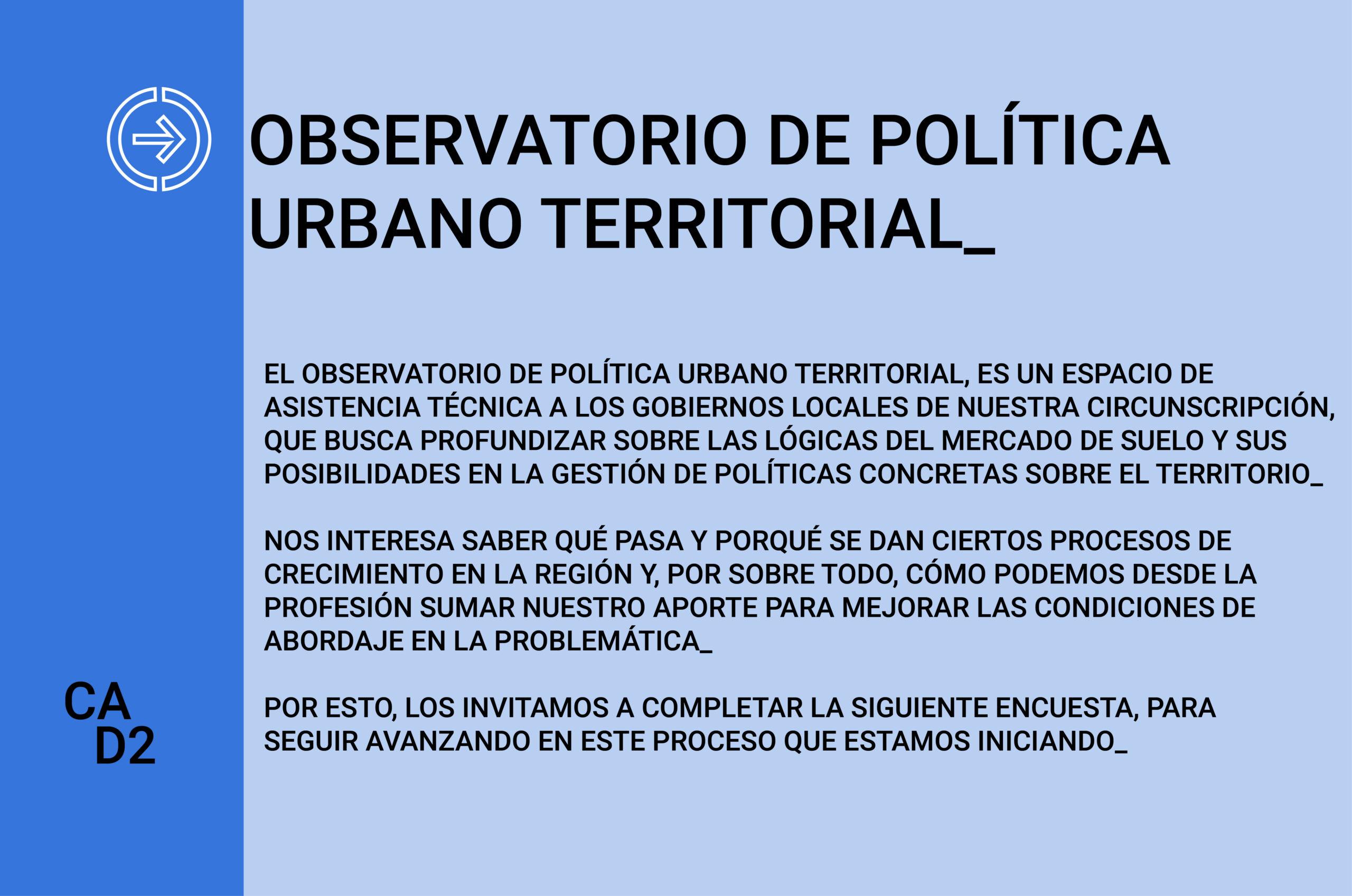 ENCUESTA DEL OBSERVATORIO DE POLÍTICA URBANO TERRITORIAL