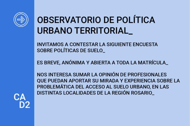 ENCUESTA OBSERVATORIO DE POLÍTICA URBANO TERRITORIAL
