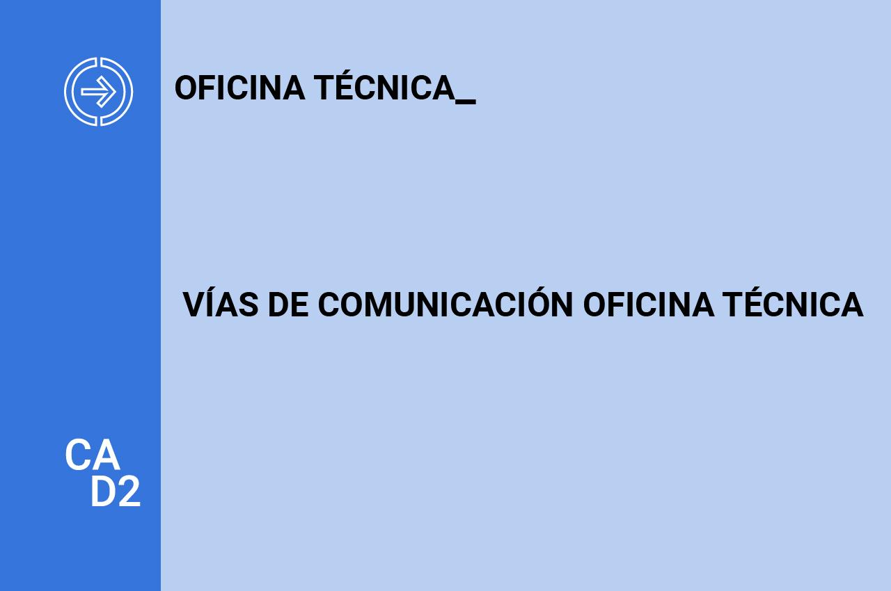 VÍAS DE COMUNICACIÓN OFICINA TÉCNICA